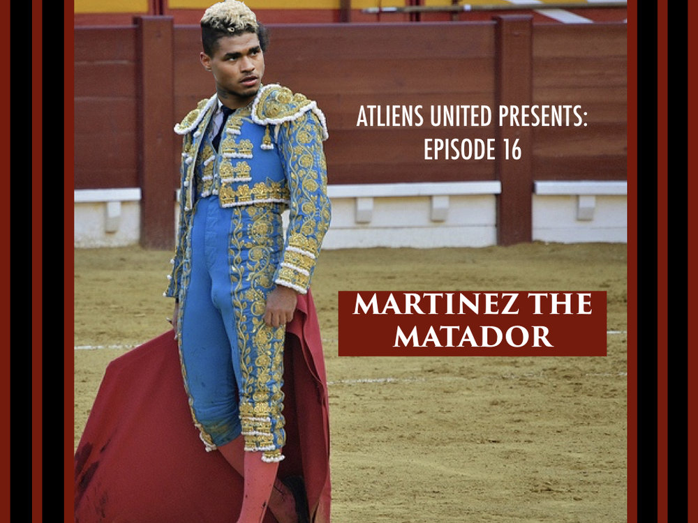 Martinez the Matador .001.jpeg