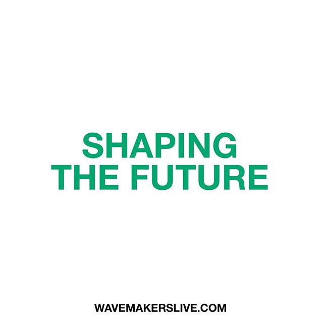 It's a bold statement, but that's what all WAVEMAKERS work towards. #shapingthefuture #wmlive