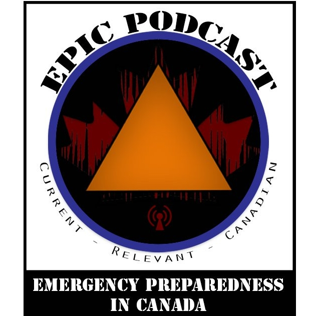 EPIC Podcast - Emergency Preparedness In Canada - An educational podcast aimed at emergency managers of all levels, hosted by Dr. Josh Bezanson and Grayson Cockett.