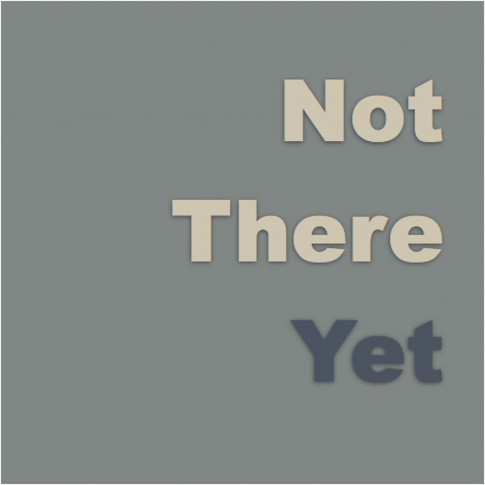 Not there yet - A series of short essays by Terence C. Gannon covering a wide range of subjects from the perspective of the second decade of the 21st century.