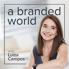 A Branded World - Host Luiza Campos is looking for experts on brand-related fields (e.g. colour, packaging, events, etc.), or the owners or brand managers of remarkable brands (big or small).She wants to talk to people who are willing to share their brand stories and what they do or have done to build a remarkable brand.