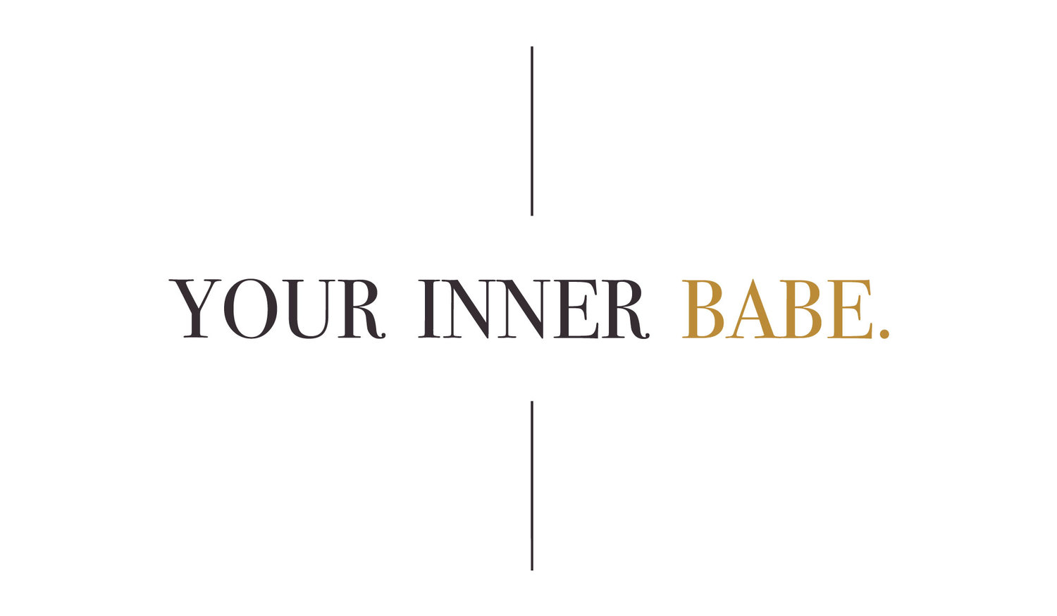 YOUR INNER BABE