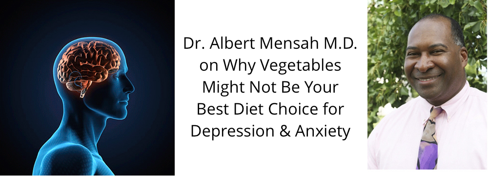 127 Dr  Albert Mensah on Why Vegetables Might Not Be For You — Evan