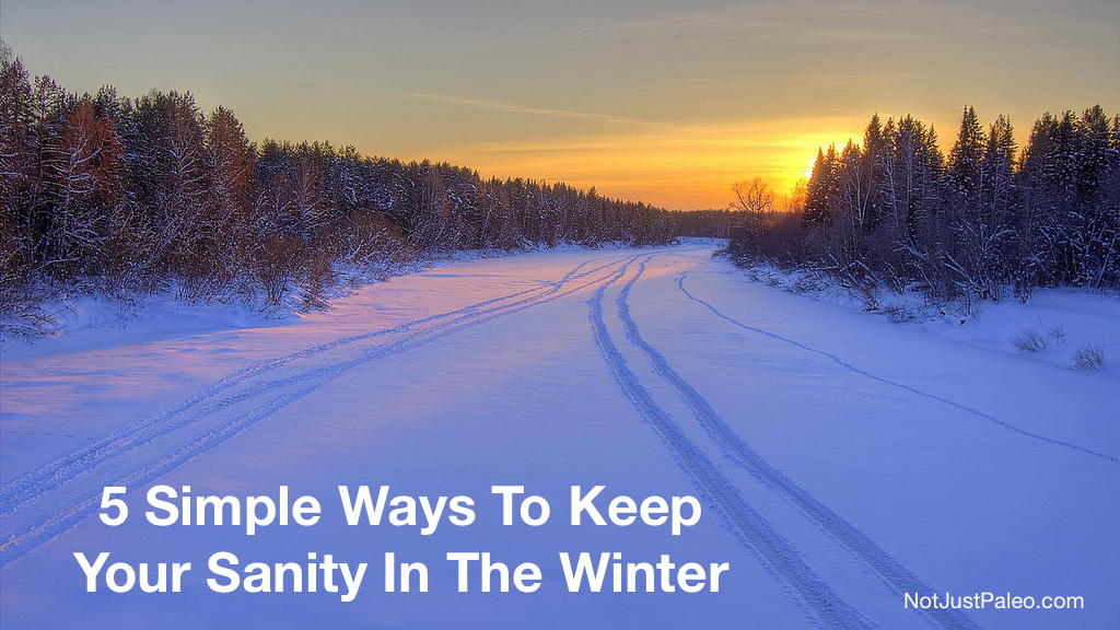5 Simple Ways To Keep Your Sanity In The Winter
