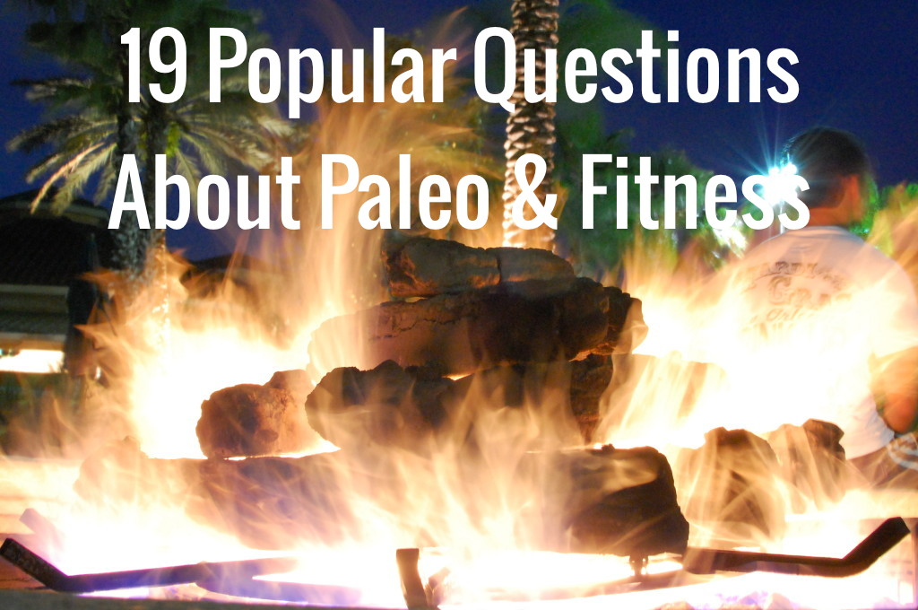 19 Popular Questions About Paleo & Fitness