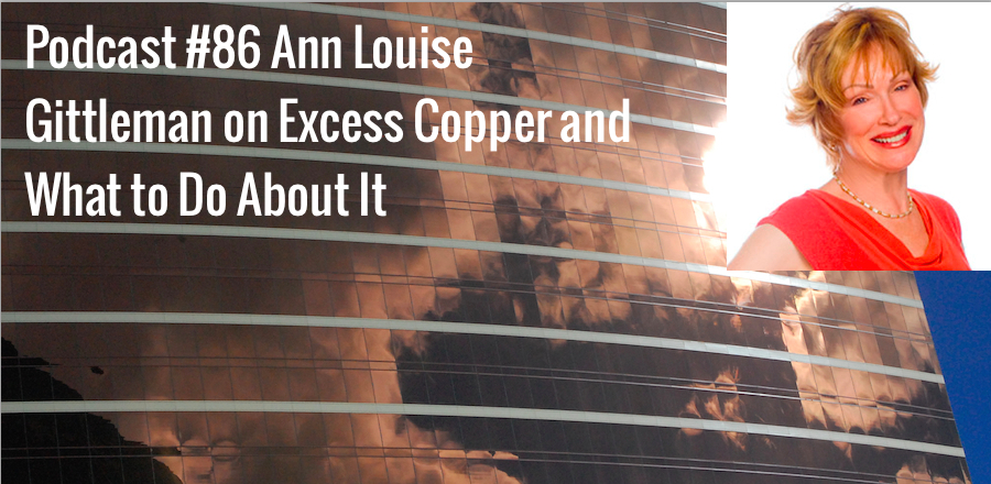 Podcast-86-Ann-Louise-Gittleman-on-Excess-Copper-and-What-to-Do-About-It.jpg