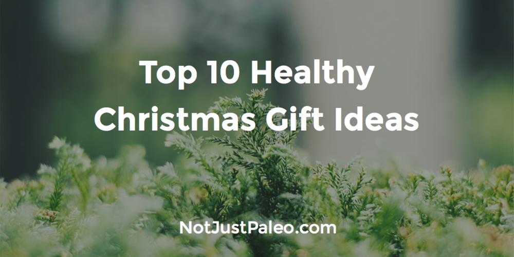 211 Top 10 Healthy Christmas Gift Ideas — Evan Brand