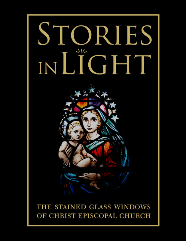 """STORIES IN LIGHT: """" The Stained Glass Windows of Christ Episcopal Church"""": Concept, Layout, Photography and Design 140 page book/catalogue     →"""