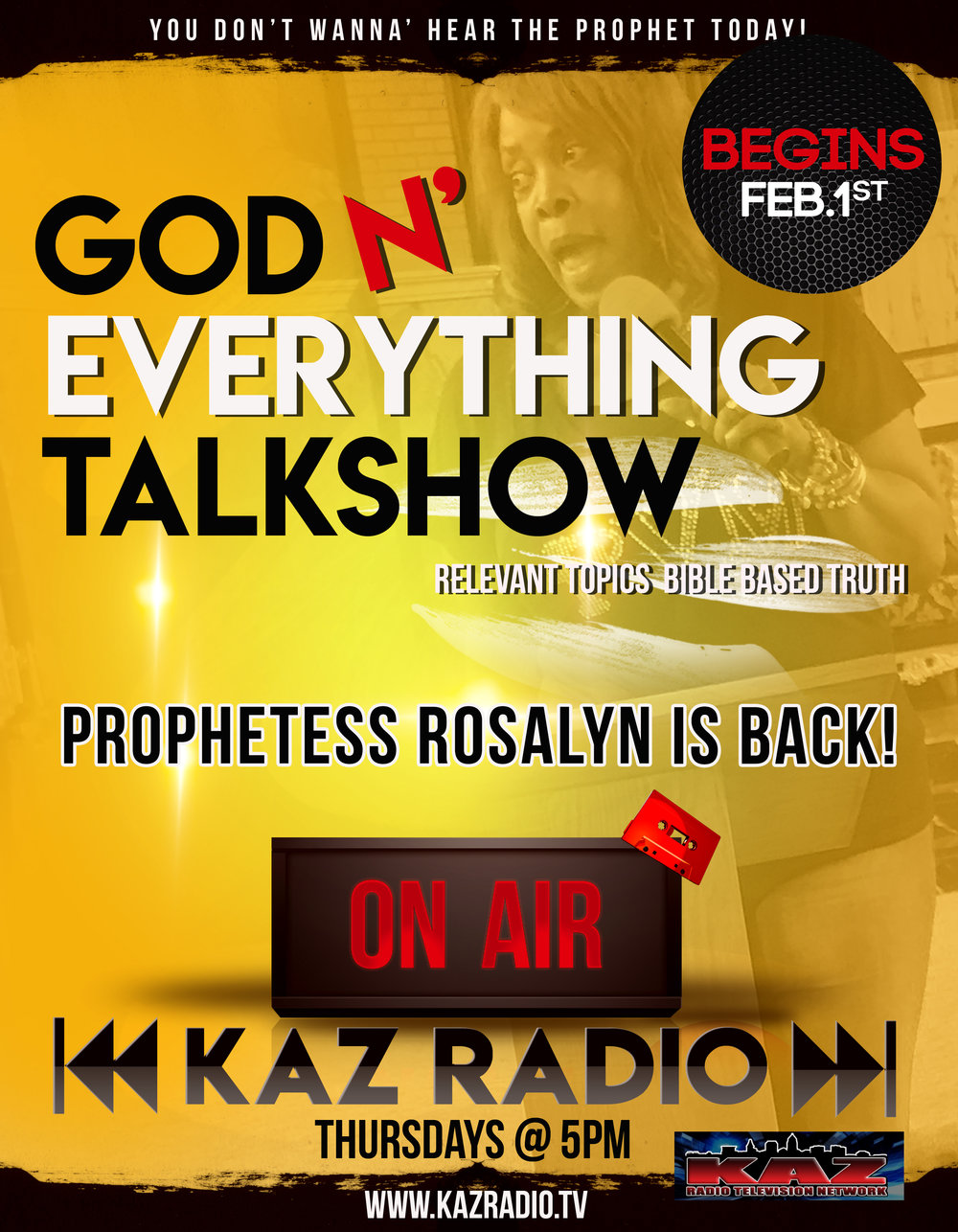 Prophetess Rosalyn is BACK ON AIR - For years Prophetess Rosalyn has blessed the airwaves with her power pact word from the Lord weekly. God moved her into the ministry of marriage with her wonderful husband Keith Atkinson and she put down the mic for a brief season of transition. BUT NOW SHE IS BACKProphetess Rosalyn has joined forces with Cleveland's own KAZ RADIO who impacts thousands around the city. They are here to bring you unfiltered, real and relevant topics. These two powerhouses together will impact your life. Make sure to listen in starting February 1st on Thursdays at 5PM. www.kazradio.tv