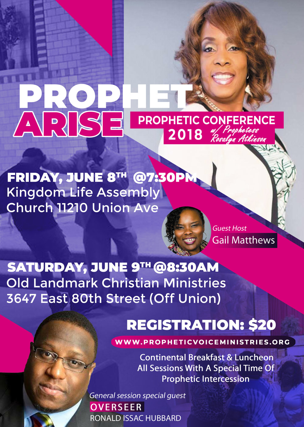 Prophet Arise Prophetic Conference 2018 - If you missed it last year, you don't want to miss it this year! The annual Prophetic conference is power packed this year. Prophetess Rosalyn will ministering the word while speaking prophetically as lead by the Holy Spirit to individuals. On day two learn from Prophet and Overseer Ronald Hubbard. This prophet is pure at heart and has a clear connection with the Lord, prophesying with accuracy. He will be teaching on the Prophetic during the General Sessions. Need your gift to be stirred and activated. This will be the place to be. Mark you calendars and Register today. VENDOR TABLES AVAILABLE: $25Share and Sell your products and services during this great event. Vendor opportunities will be on Saturday, June 9th.  Vendor Location: Old Landmark Christian Ministries 3647 East 80th Street (Off Union) CLICK HERE TO REGISTER FOR VENDOR TABLES NOW!
