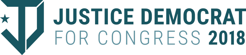 We are part of the national slate of Democratic Candidates endorsed by  Justice Democrats