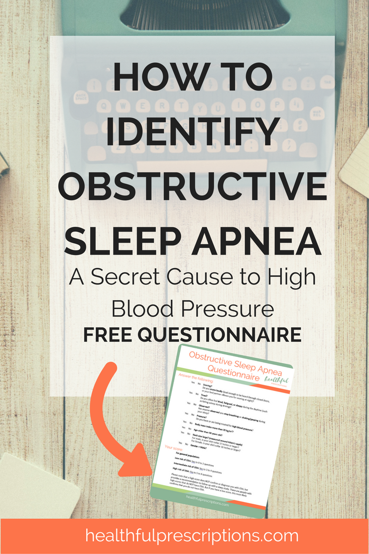 how to identify obstructive sleep apnea- the secret cause of your high blood pressure