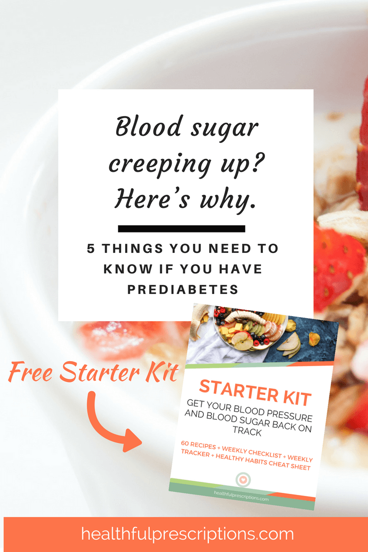 Blood sugar creeping up Here's why. 5 Things You Need to Know if You Have Prediabetes.png