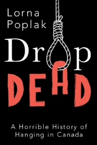 Drop Dead book cover history Canadian hanging crime execution