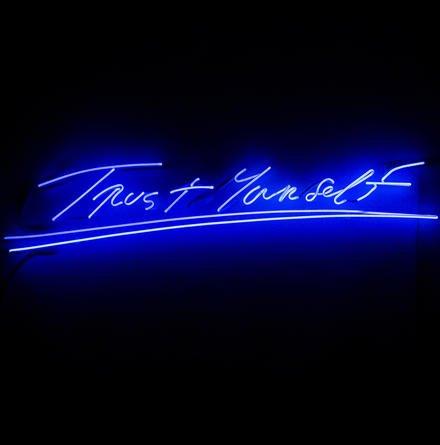 Trust Yourself - neon art by Tracy Emin