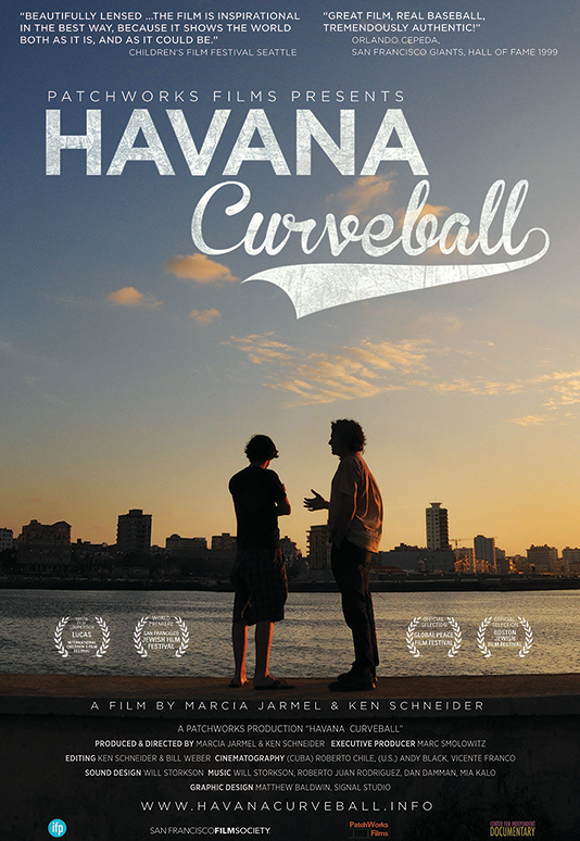 HAVANA CURVEBALL  Feature Documentary Directors: Marcia Jarmel, Ken Schneider Executive Producer: Marc Smolowitz (2014)  Website