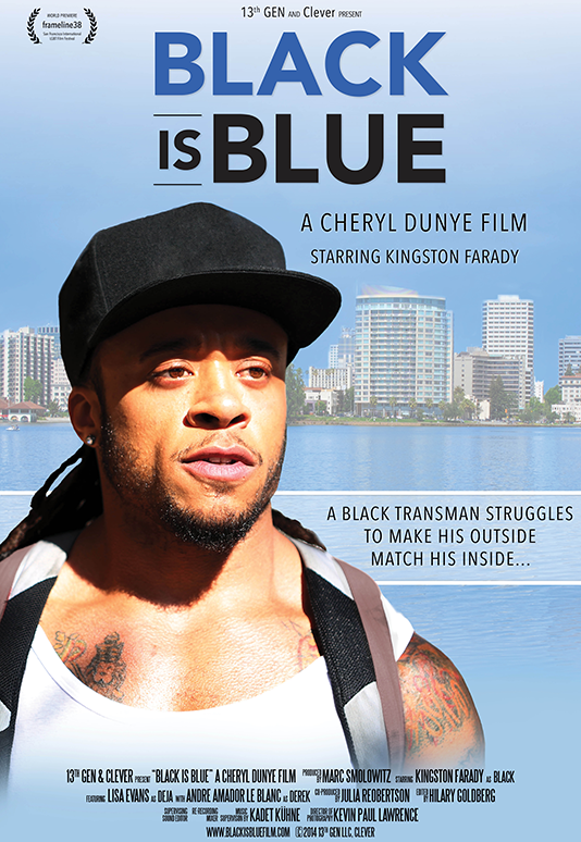 BLACK IS BLUE  Short Narrative Director: Cheryl Dunye Producer: Marc Smolowitz (2014)  Website