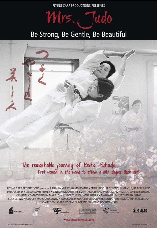 MRS. JUDO  Feature Documentary Director: Yuriko Gamo Romer Consulting Producer: Marc Smolowitz (2012)  Website