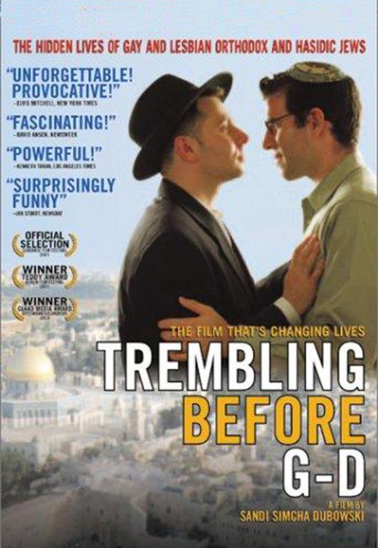 TREMBLING BEFORE G-D  Feature Documentary Director: Sandi Simcha Dubowski Producer: Marc Smolowitz (2001)  Website