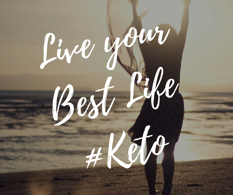 Live your Best Life#Keto.jpg
