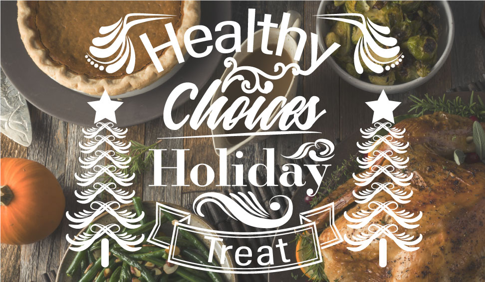 Maintain a Healthy Weight this Holiday Season - Keep it fun and simple