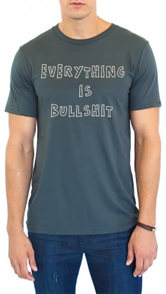 3dad109196 Everything Is Bullshit T-Shirt - Storm — Particle Kid