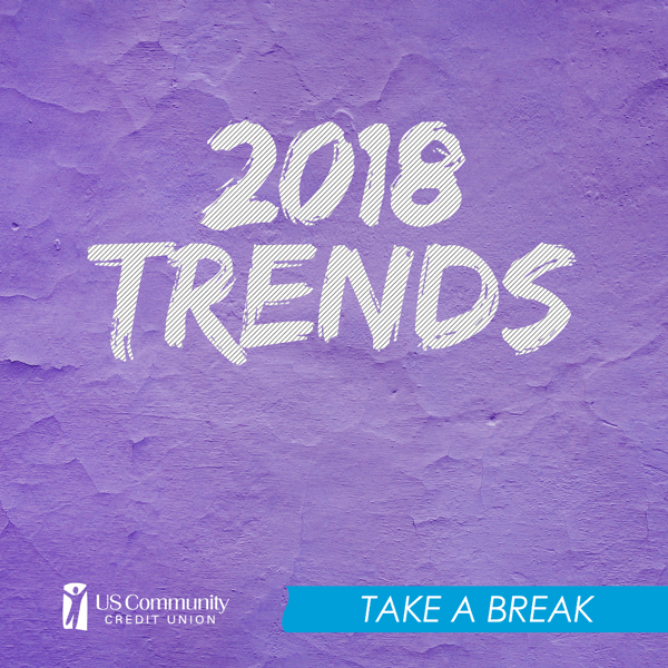 usccu-2018Trends_TakeABreak_1_18_2018.png