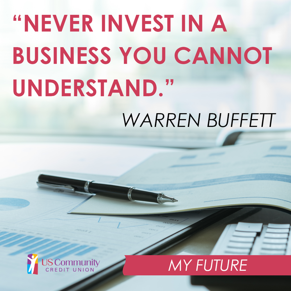 "A quote from Warren Buffet reading ""Never invest in a business you cannot understand"""