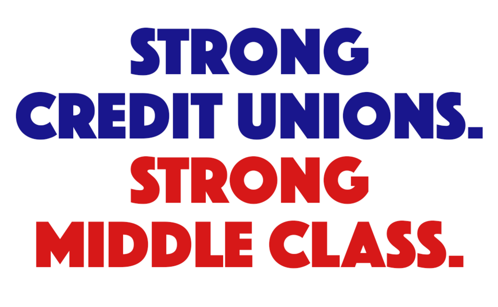 Strong credit unions. Strong middle class.