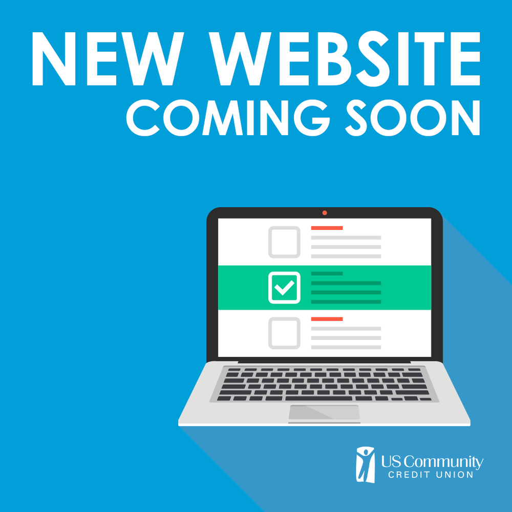 new website coming soon — us community credit union