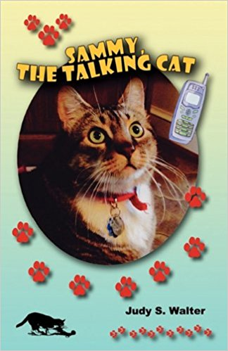 JUDY WALTER  AUTHOR – SAMMY THE TALKING CAT  JUDYWALTER@PA.NET   717-830-1945