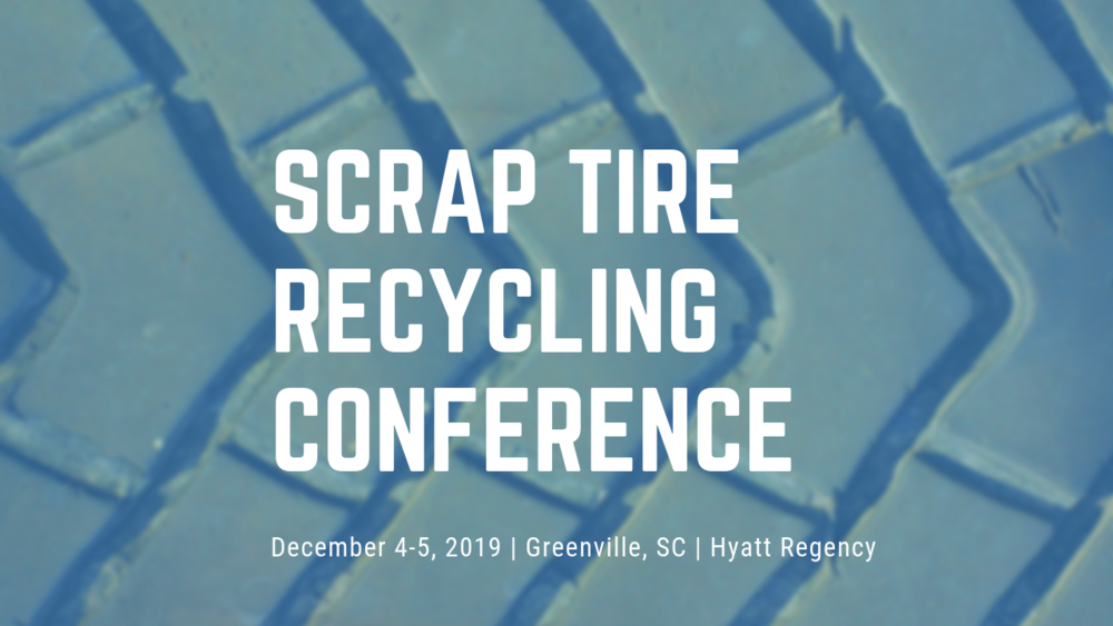 8th Scrap Tire Recycling Conference - December 4-5, 2019 Hyatt RegencyGreenville, SCLearn more about the event