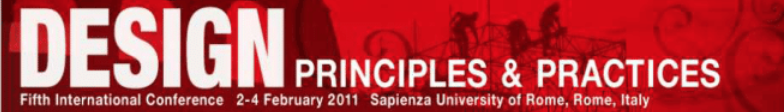 - Presented 'MEDIA LITERACY AND DESIGN PEDAGOGY' at Design Principles and Practices hosted by Sapienza University.Spring 2011, Rome, Italy
