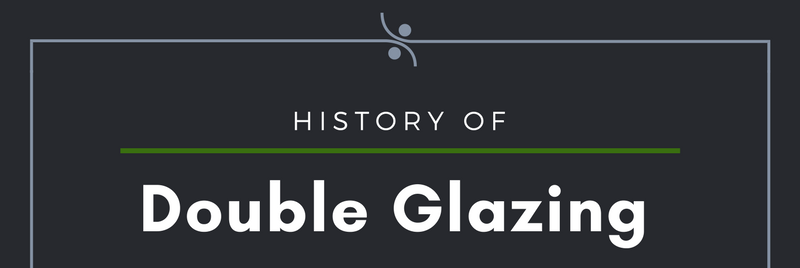 History of Double Glazing: Infographic.