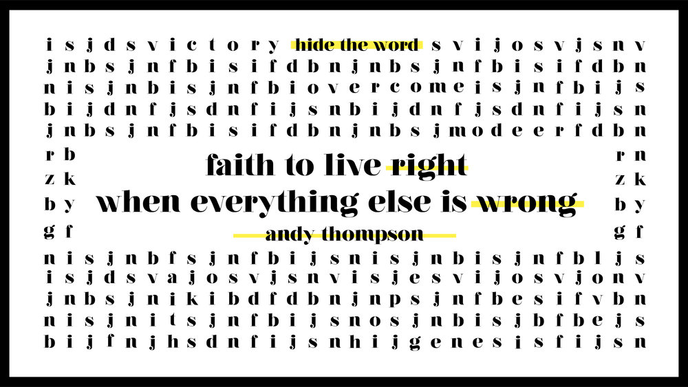faith_to_live_right_when_everything_is_wrong_Sermon Title Graphic - SCREEN.jpg