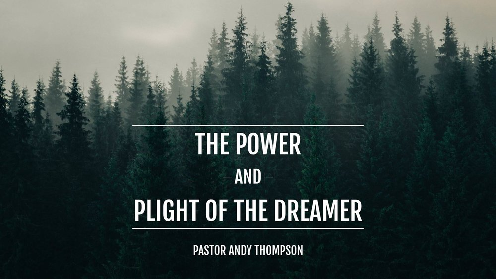 the-power-and-plight-of-the-dreamer_Sermon Title Graphic - SCREEN.jpg