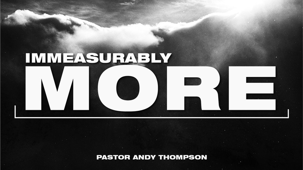 immeasurable-more_Sermon Title Graphic - SCREEN.jpg