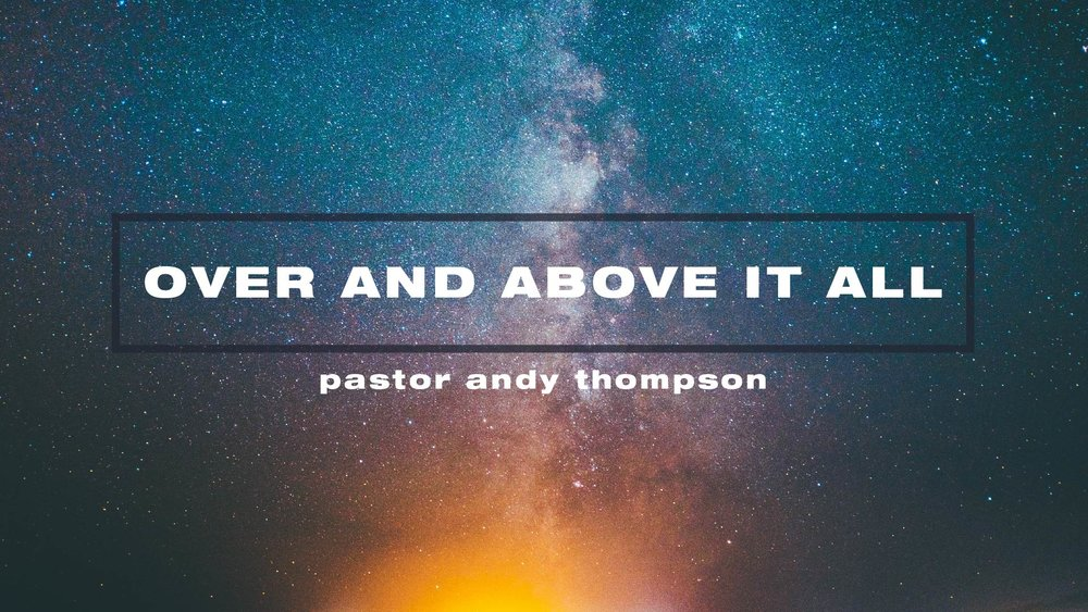 over-and-above-it-all_Sermon Title Graphic - SCREEN.jpg