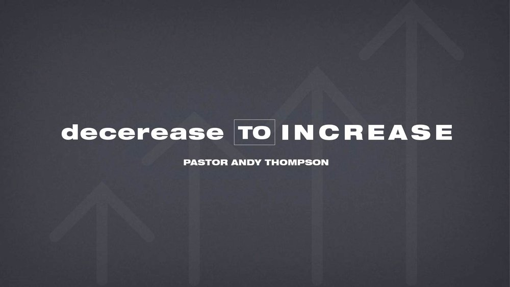 decrease-to-increase_Sermon Title Graphic - SCREEN.jpg