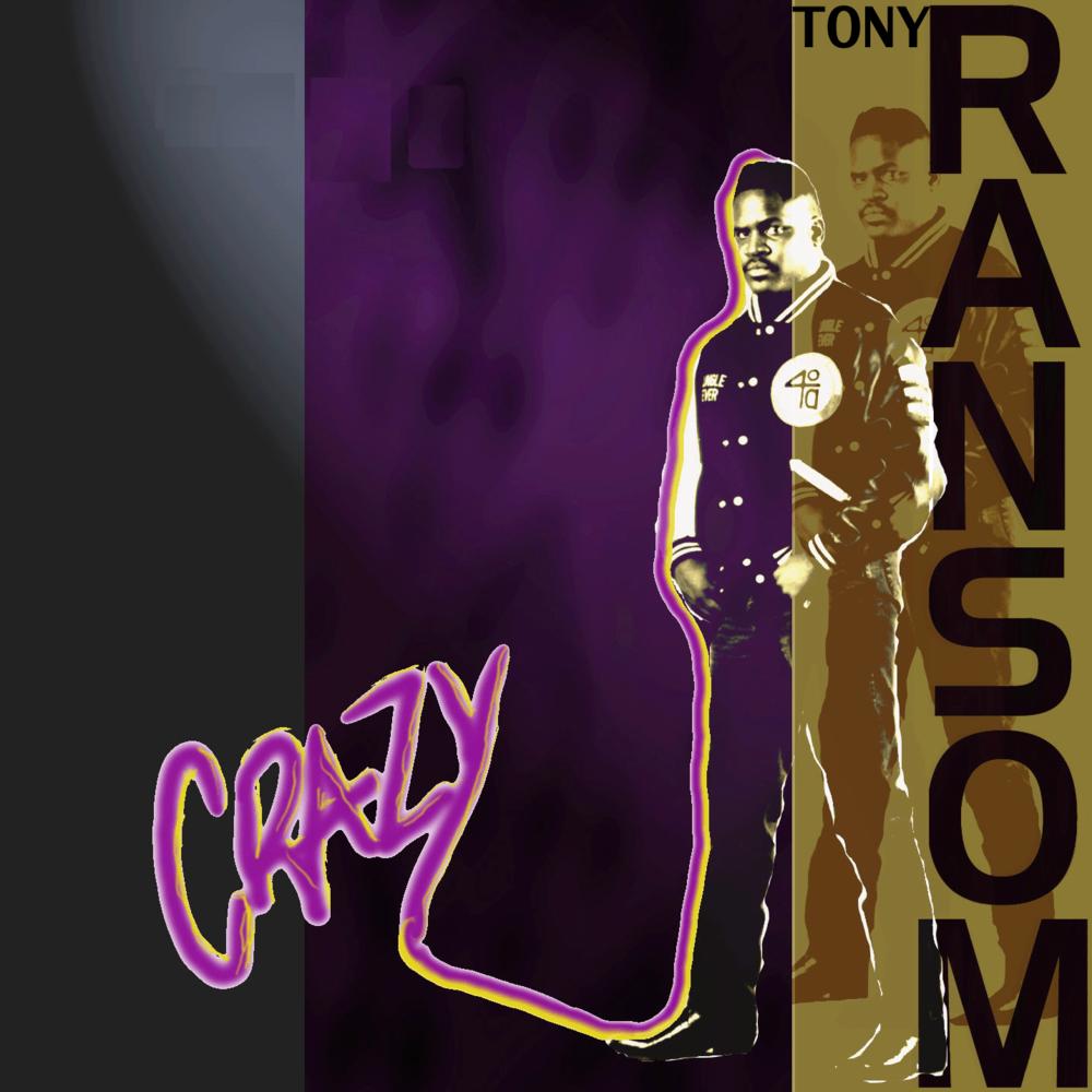 """TONY RANSOM - """"CRAZY"""""""