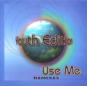 "YOUTH EDITION - ""USE ME"" [REMIXES]"
