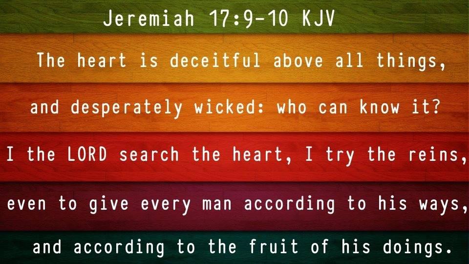 jer 17-9,10 heart deceitfully wicked.jpg