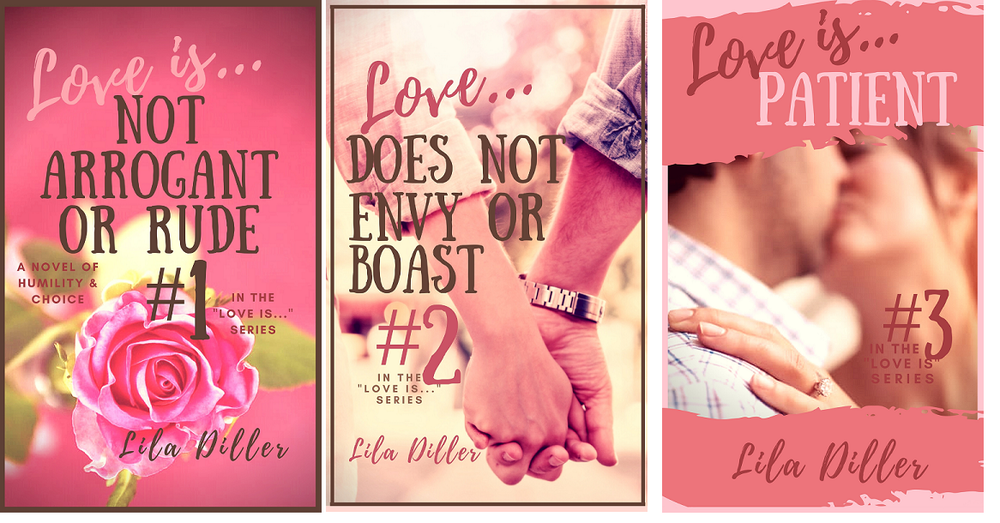 "The ""Love is..."" series, a contemporary Christian Romance series based on 1 Corinthians 13."