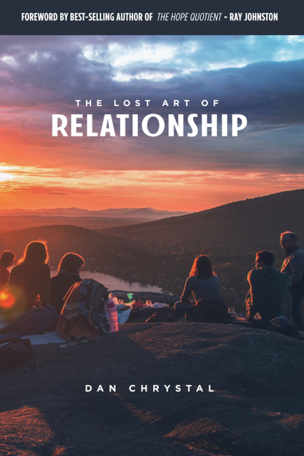 The Lost Art of Relationship by Dan Chrystal, Christian nonfiction, Christian living