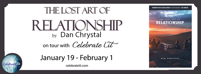 The Lost Art of Relationship by Dan Chystal blog tour with  CelebrateLit .
