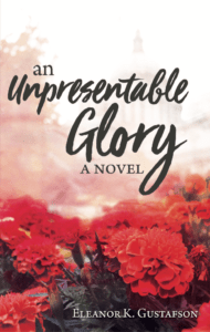 An Unpresentable Glory, a Christian , contemporary, literary fiction.