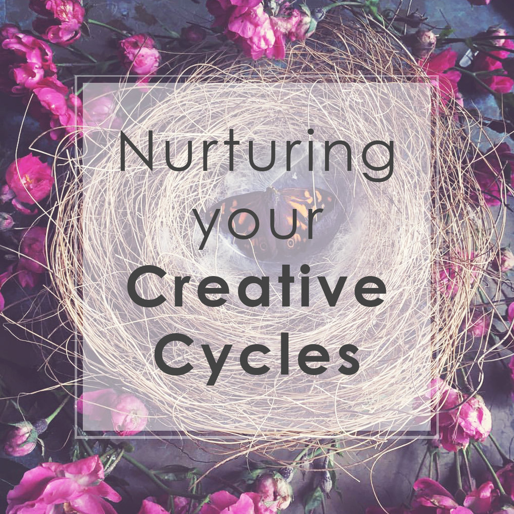 Nurturing your Creative Cycles- Art is Magic