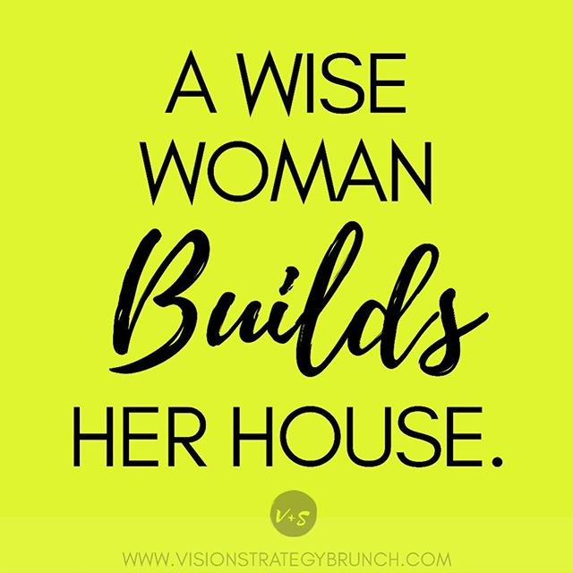 A true boss (in our humble opinion): is a WISE woman building HER house (or life). Wisdom is so boss. 👑 👑👑 👑👑 #Buildyoungwomanbuild