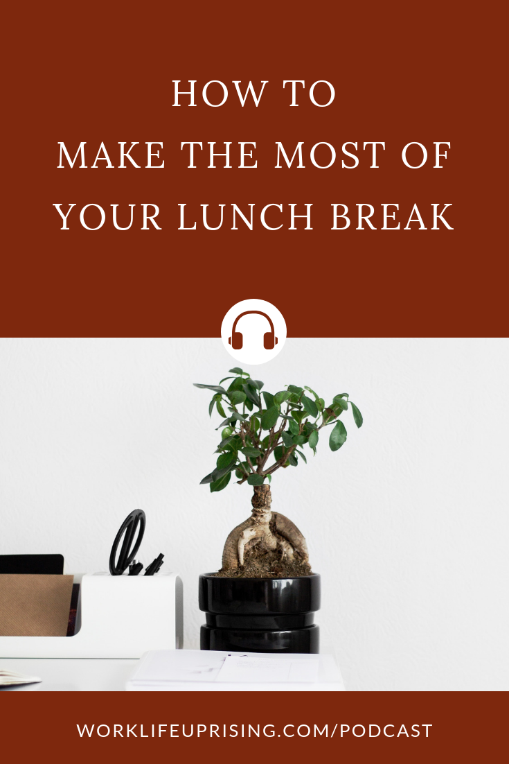 How to make the most of your lunch break