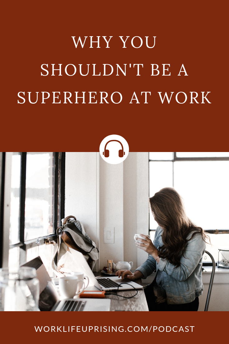 Ep-28-Why-You-Shouldnt-be-a-Superhero-at-Work